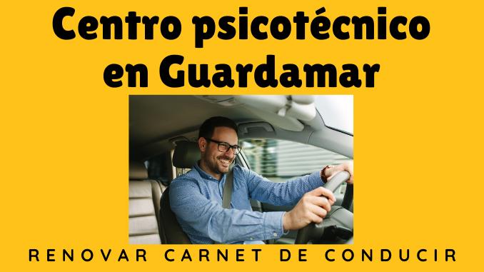 Centro psicotécnico en Guardamar para renovar tu carnet de conducir